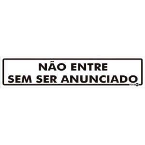 Placa Não Entre Sem Ser Anunciado 6,5x30 PS46 - Encartale