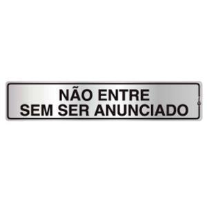 Placa de Sinalização Não Entre Sem Ser Anunciado em Alumínio 05x25cm C05015 - Indika