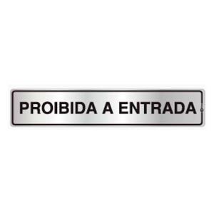 Placa de Sinalização Proibida a Entrada em Alumínio 05x25cm C05024 - Indika