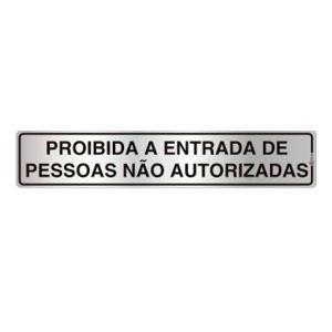Placa de Sinalização Alumínio 05x25cm Proibida a Entrada de Pessoas Não Autorizadas C05020 - Indika